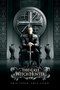 "Plakat von ""The Last Witch Hunter"""