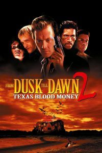 "Plakat von ""From Dusk Till Dawn 2: Texas Blood Money"""