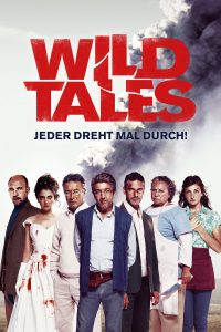 """Plakat von """"Wild Tales - Jeder dreht mal durch!"""""""